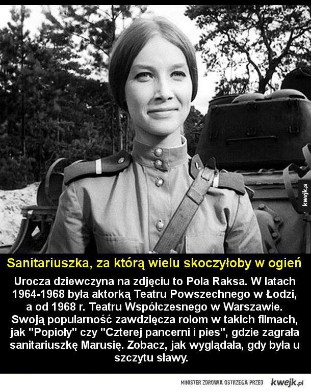 Dziewczyna, w której kochała się cała Polska - Urocza dziewczyna na zdjęciu to Pola Raksa. W latach 1964-1968 była aktorką Teatru Powszechnego w Łodzi, a od 1968 r. Teatru Współczesnego w Warszawie. Swoją popularność zawdzięcza rolom w takich filmach, jak Popioły czy Czterej pancerni i pies gdzie zagra