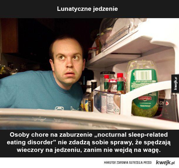 PRZERAŻAJĄCE ZABURZENIA SNU - Lunatyczne jedzenie. Osoby chore na zaburzenie