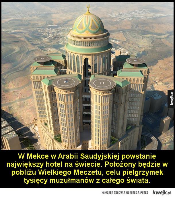 Największy hotel na świecie - W Mekce w Arabii Saudyjskiej powstanie największy hotel na świecie. Położony będzie w pobliżu Wielkiego Meczetu, celu pielgrzymek tysięcy muzułmanów z całego świata.  Zaprojektowany przez firmę Dar Al-Handash hotel Abraj Kudai nawiązuje formą do tradycyjny