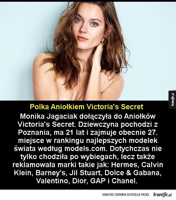 Polski aniołek - Monika Jagaciak dołączyła do Aniołków Victoria's Secret. Dziewczyna pochodzi z Poznania, ma 21 lat i zajmuje obecnie 27. miejsce w rankingu najlepszych modelek świata według models.com. Dotychczas nie tylko chodziła po wybiegach, lecz także reklamowała mar