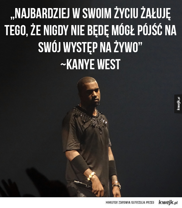 Kanye West...