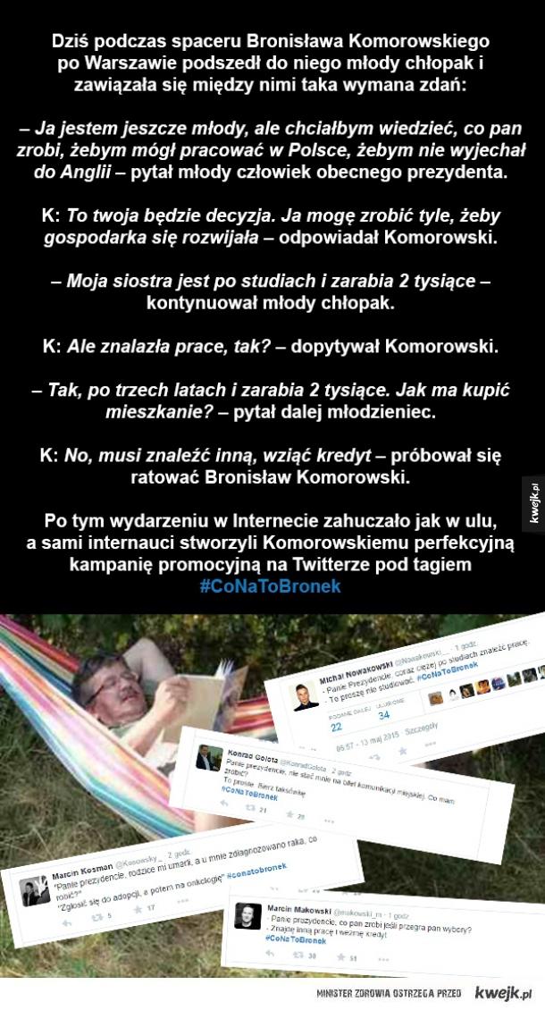 bronisław komorowski #conatobronek polityka wpadka komorowskiego komoruski kampania prezydencka twitter