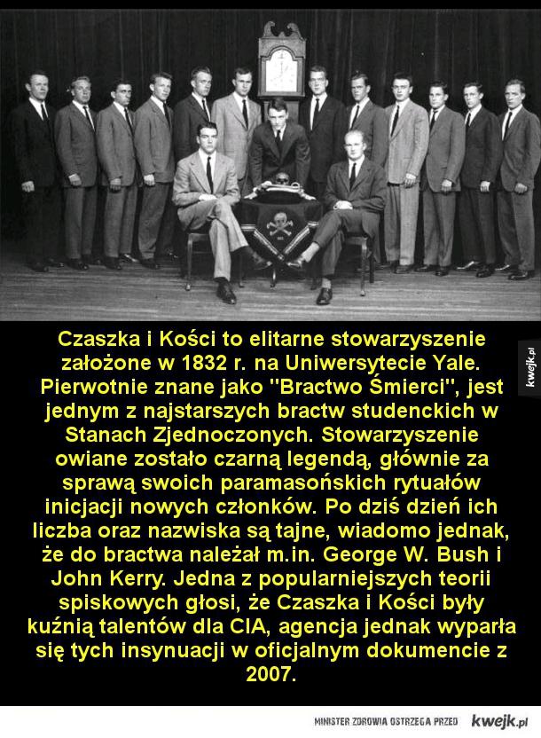 Jeśli wierzyć teoriom spiskowym, to oni rządzą światem - Czaszka i Kości to elitarne stowarzyszenie założone w 1832 r. na Uniwersytecie Yale.