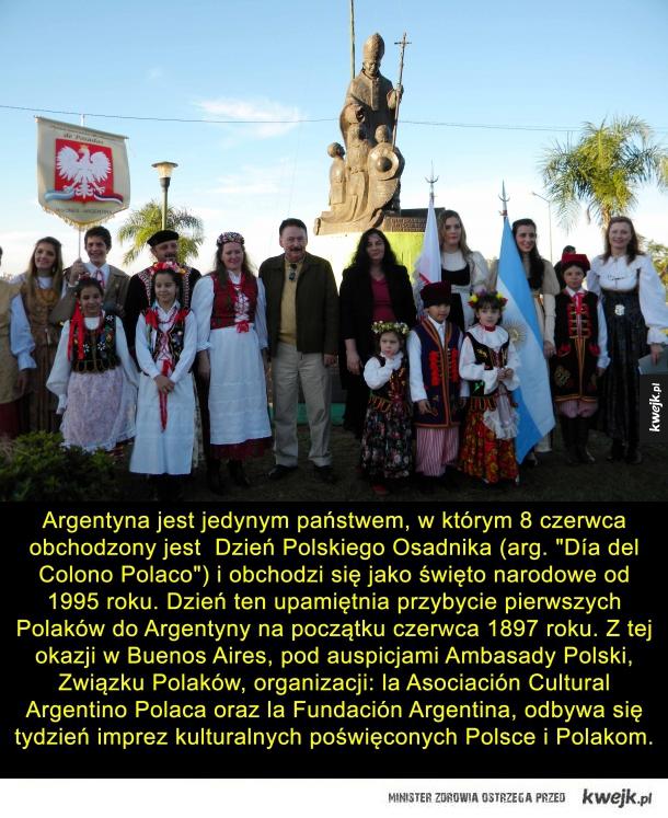 Miły akcent - Argentyna jest jedynym państwem, w którym obchodzony jest 8 czerwca Dzień Polskiego Osadnika (arg.