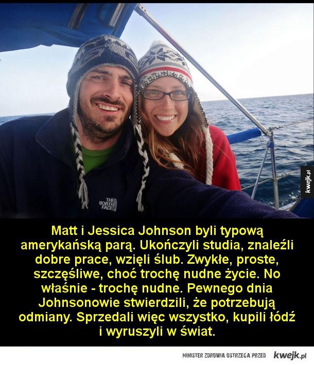 Matt i Jessica Johnson byli typową amerykańską parą. Ukończyli studia, znaleźli dobre prace, wzięli ślub. Zwykłe, proste, szczęśliwe, choć trochę nudne życie. No właśnie - trochę nudne. Pewnego dnia Johnsonowie stwierdzili, że potrzebują odmiany. Sprzedali