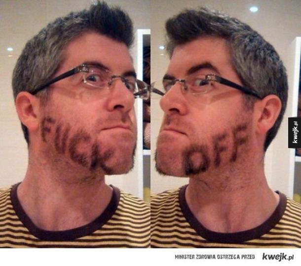 Gdy dziewczyna prosi żebym zgolił brodę