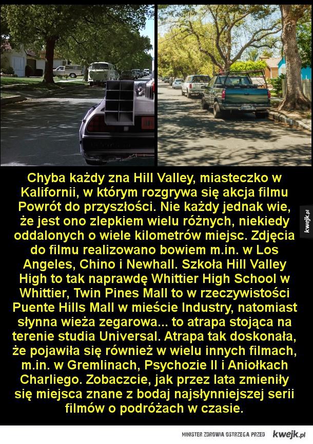 Jak obecnie wyglądają miejsca znane z Powrotu do przyszłości - Chyba każdy zna Hill Valley, miasteczko w Kalifornii, w którym rozgrywa się akcja filmu Powrót do przyszłości. Nie każdy jednak wie, że jest ono zlepkiem wielu różnych, niekiedy oddalonych o wiele kilometrów miejsc. Zdjęcia do filmu realizowano bowiem m.in