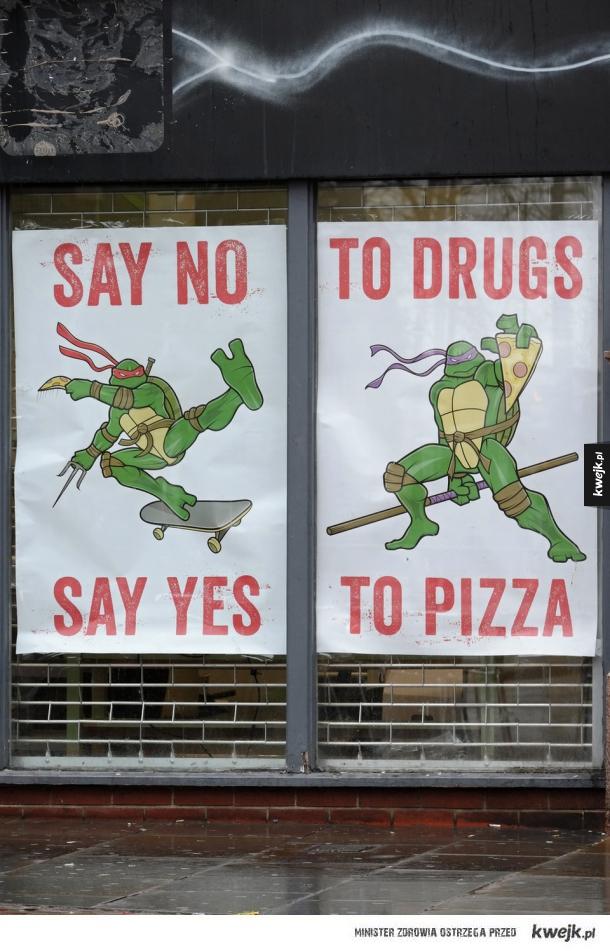 """Say no, say yes, to drugs, to pizza"" Brzmi jak tekst piosenki punkowej..."