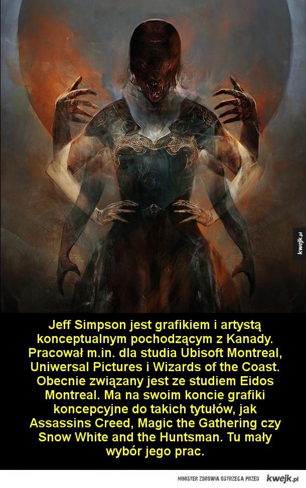 Grafiki Jeffa Simpsona - Jeff Simpson jest grafikiem i artystą konceptualnym pochodzącym z Kanady. Pracował m.in. dla studia Ubisoft Montreal, Uniwersal Pictures i Wizards of the Coast. Obecnie związany jest ze studiem Eidos Montreal. Ma na swoim koncie grafiki koncepcyjne do taki