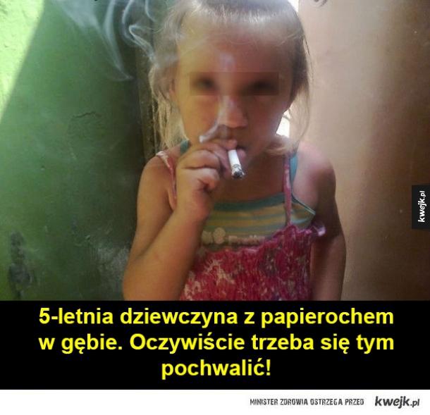 5-letnia dziewczyna z papierochem w gębie. Oczywiście trzeba się tym pochwalić!