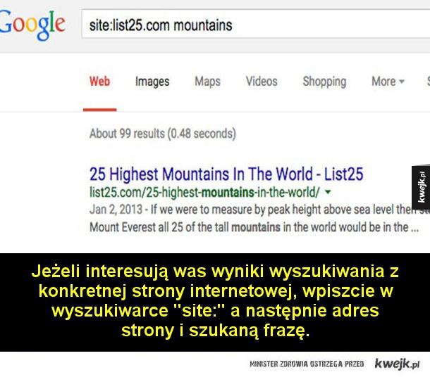 Kilka prostych trików, które ułatwią wam korzystanie z wyszukiwarki Google - Wzięcie danej frazy w cudzysłów pozwala na wyszukanie dokładnie takich słów, jakie wpisaliśmy w przeglądarce (z zachowaniem szyku).  Aby znaleźć gif, należy w wyszukiwarce wpisać daną frazę, następnie wybrać Grafikę, Narzędzia wyszukiwania, Typ i Animowane