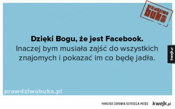 Dzięki Bogu, że jest Facebook