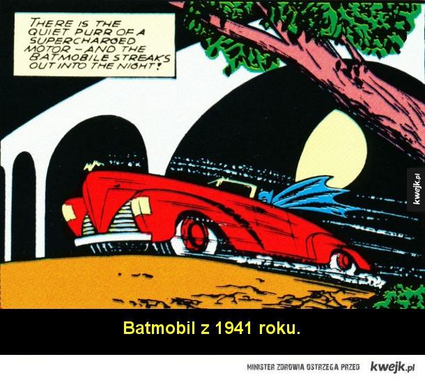 Jak przez lata zmieniał się pojazd Batmana - Batmobil z 1941 roku  Batmobil z 1958 roku wzorowany na Chryslerze 300c.  Batmobil z serialu z lat 60. zbudowany na bazie Lincolna Futury z 1955.  Batmobil z serialu animowanego Super Friends z pierwszej połowy lat 70.  Batmobil z filmu Tima Burtona z 1989