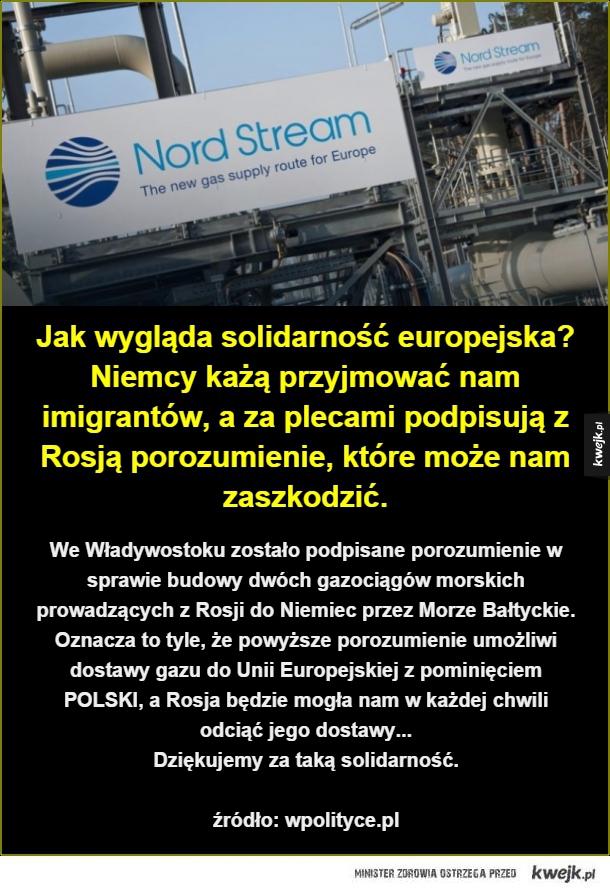 Jak wygląda solidarność europejska? Niemcy każą przyjmować nam imigrantów, a za plecami podpisują z Rosją porozumienie, które może nam zaszkodzić.. We Władywostoku zostało podpisane porozumienie w sprawie budowy dwóch gazociągów morskich prowadzących z Ros