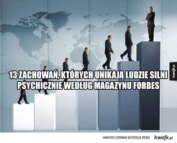 13 zachowań, których unikają ludzie silni psychicznie według magazynu forbes