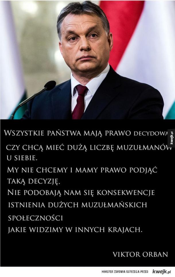 Orban dał przykład jak bronić wartości i domu