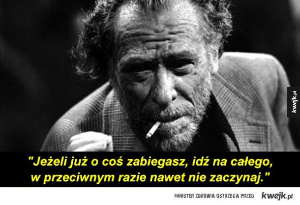 charles bukowski, cytaty, alkohol, życie, problemy