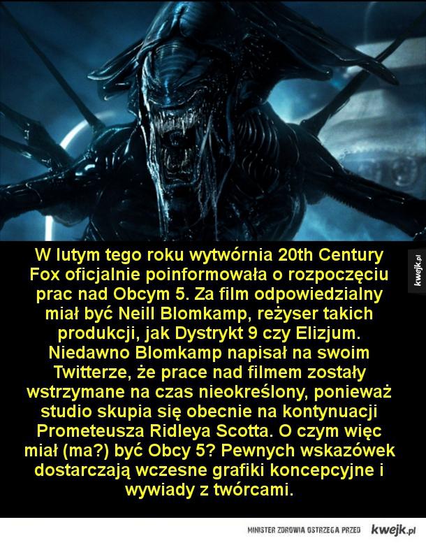 Co wiadomo na temat filmu Obcy 5? - W lutym tego roku wytwórnia 20th Century Fox oficjalnie poinformowała o rozpoczęciu prac nad Obcym 5. Za film odpowiedzialny miał być Neill Blomkamp, reżyser takich produkcji, jak Dystrykt 9 czy Elizjum. Niedawno Blomkamp napisał na swoim Twitterze, że pra