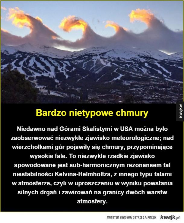 Bardzo nietypowe chmury. Niedawno nad Górami Skalistymi w USA można było zaobserwować niezwykłe zjawisko meteorologiczne; nad wierzchołkami gór pojawiły się chmury, przypominające wysokie fale. To niezwykle rzadkie zjawisko spowodowane jest sub-harmoniczny