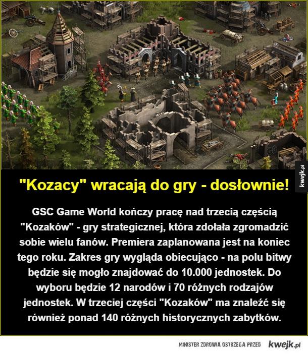 """GSC Game World kończy pracę nad trzecią częścią """"Kozaków"""" - gry strategicznej, która zdołała zgromadzić sobie wielu fanów. Premiera zaplanowana jest na koniec tego roku. Zakres gry wygląda obiecująco - na polu bitwy będzie się mogło znajdować do 10.000 jed"""