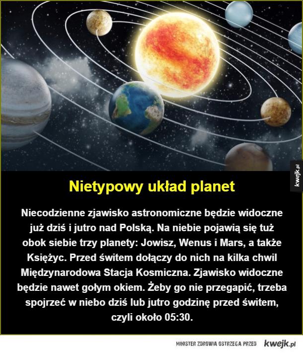 Nietypowy układ planet. Niecodzienne zjawisko astronomiczne będzie widoczne już dziś i jutro nad Polską. Na niebie pojawią się tuż obok siebie trzy planety: Jowisz, Wenus i Mars, a także Księżyc. Przed świtem dołączy do nich na kilka chwil Międzynarodowa S