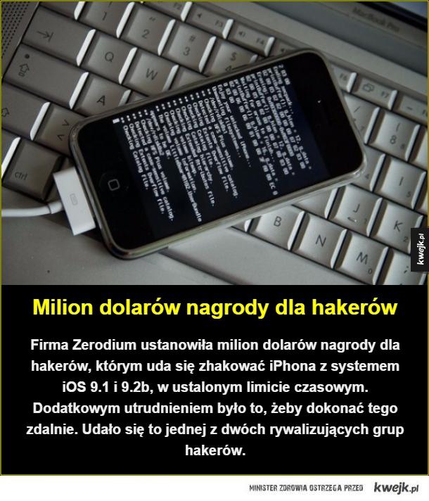 iPhone zhakowany - Milion dolarów nagrody dla hakerów. Firma Zerodium ustanowiła milion dolarów nagrody dla hakerów, którym uda się zhakować iPhona z systemem iOS 9.1 i 9.2b, w ustalonym limicie czasowym. Dodatkowym utrudnieniem było to, żeby dokonać tego zdalnie. Udało się