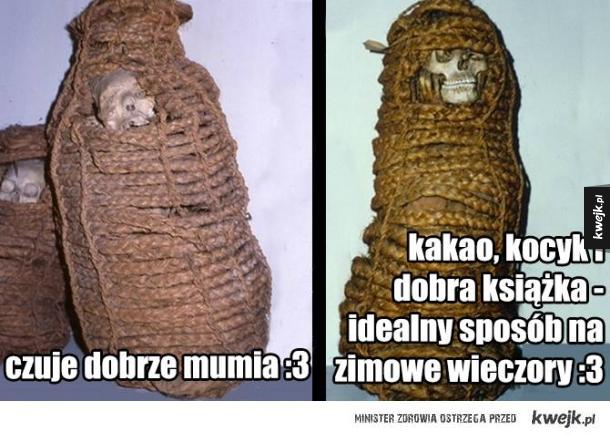 Czuje dobrze mumia