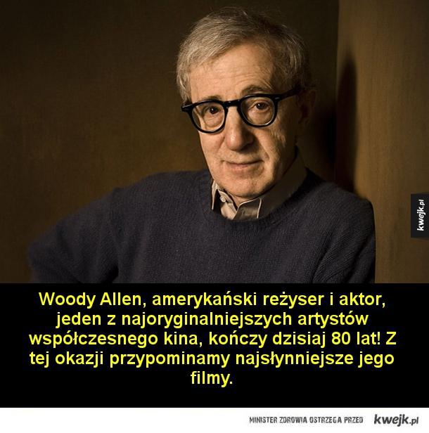 Najsłynniejsze filmy Woody'ego Allena