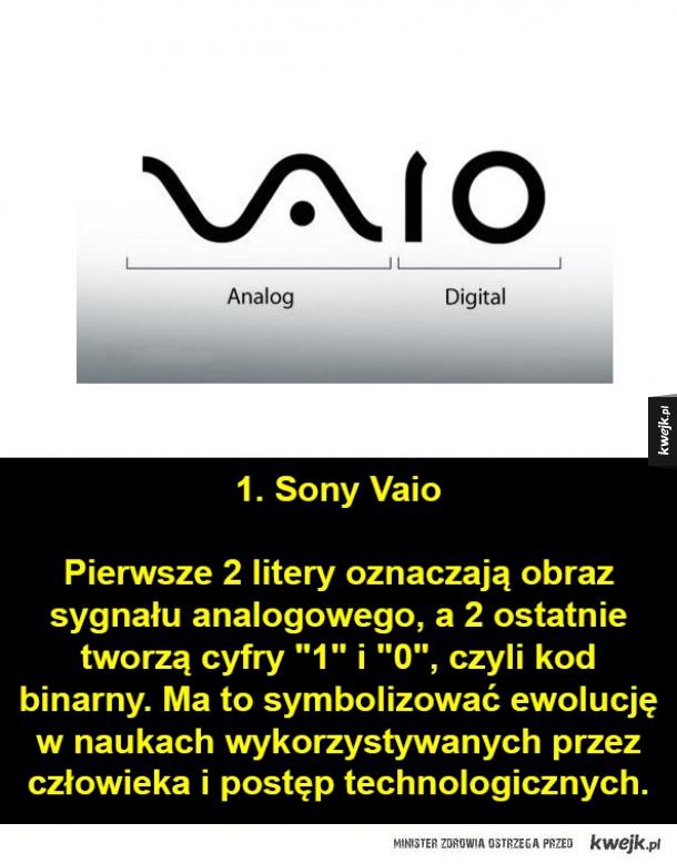 """1. Sony Vaio Pierwsze 2 litery oznaczają obraz sygnału analogowego, a 2 ostatnie tworzą cyfry """"1"""" i """"0"""", czyli kod binarny. Ma to symbolizować ewolucję w naukach wykorzystywanych przez człowieka i postęp technologicznych."""