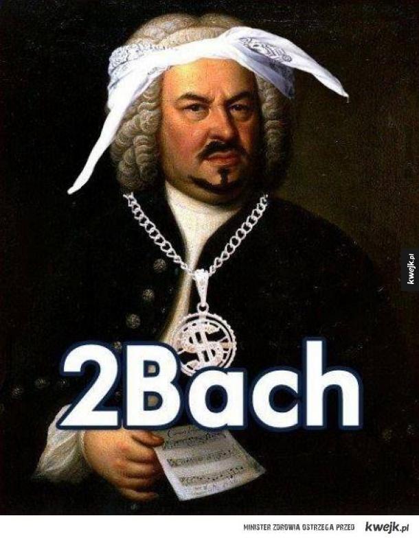 Bach + 2pac