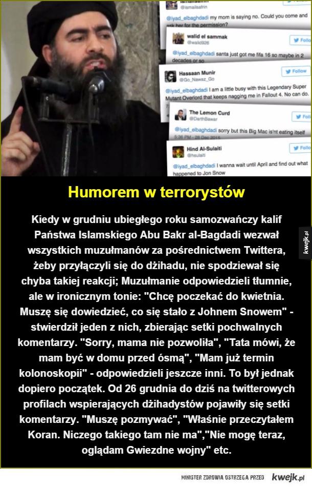 Śmieszki kontra IS - Humorem w terrorystów. Kiedy w grudniu ubiegłego roku samozwańczy kalif Państwa Islamskiego Abu Bakr al-Bagdadi wezwał wszystkich muzułmanów za pośrednictwem Twittera, żeby przyłączyli się do dżihadu, nie spodziewał się chyba takiej reakcji; Muzułmanie odp