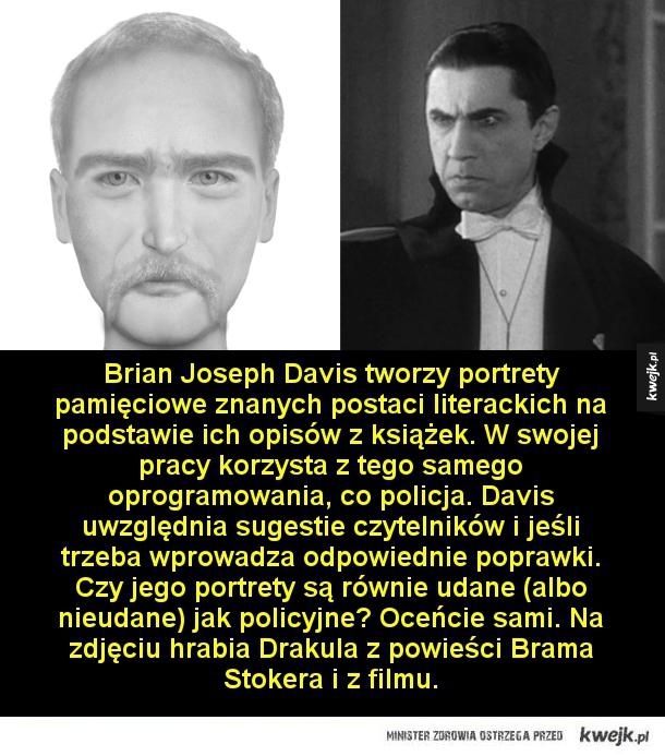 Policyjne portrety pamięciowe bohaterów książek - Brian Joseph Davis tworzy portrety pamięciowe znanych postaci literackich na podstawie ich opisów z książek. W swojej pracy korzysta z tego samego oprogramowania, co policja. Davis uwzględnia sugestie czytelników i jeśli trzeba wprowadza odpowiednie popraw