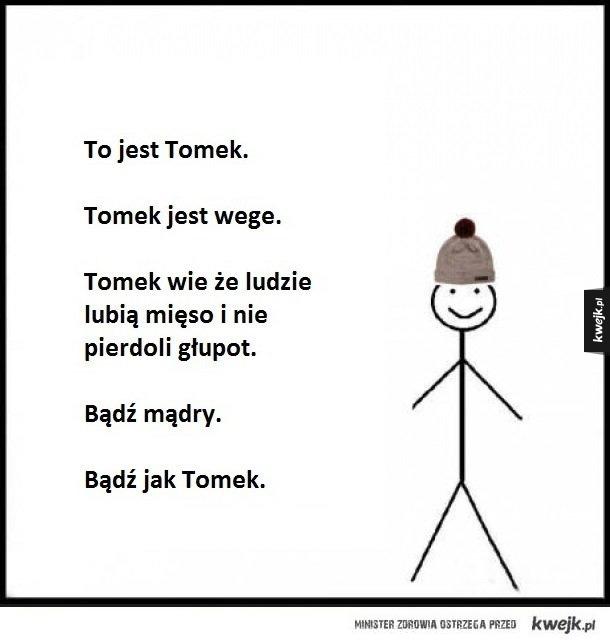 Tomek jest wege