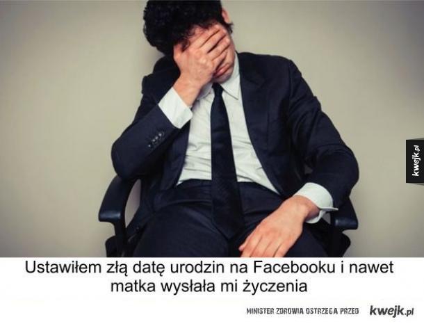 Internauci opowiadają swoje śmieszne i kontrowersyjne historie - Ustawiłem złą datę urodzin na Facebooku i nawet matka wysłała mi życzenia