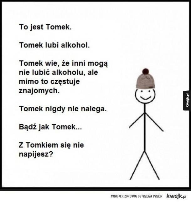 Tomek lubi alkohol