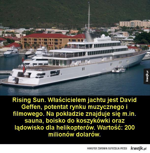 Najdroższe jachty na świecie - Rising Sun. Właścicielem jachtu jest David Geffen, potentat rynku muzycznego i filmowego. Na pokładzie znajduje się m.in. sauna, boisko do koszykówki oraz lądowisko dla helikopterów. Wartość: 200 milionów dolarów.  Lady Moura. Prywatny jacht saudyjskiego m
