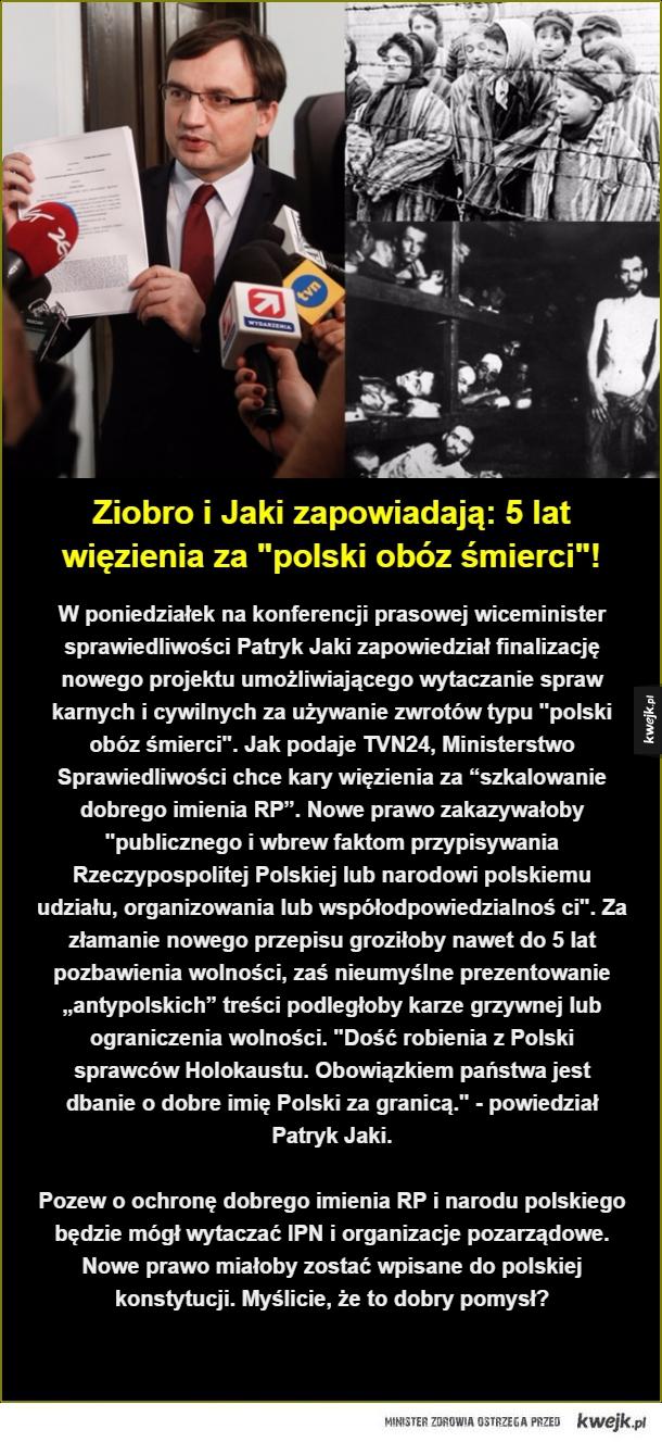 """5 lat więzienia za """"polski obóz śmierci""""! - Ziobro i Jaki zapowiadają: 5 lat więzienia za"""