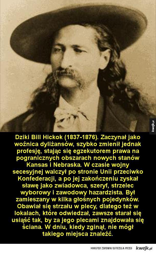 """John """"Doc"""" Holliday (1851-1887). W 1872 roku uzyskał stopień doktora stomatologii. Wkrótce po rozpoczęciu własnej praktyki lekarskiej nabawił się gruźlicy. Lekarze dawali mu tylko kilka miesięcy życia. Aby ograniczyć rozwój choroby, wyruszył w zachodnie re"""