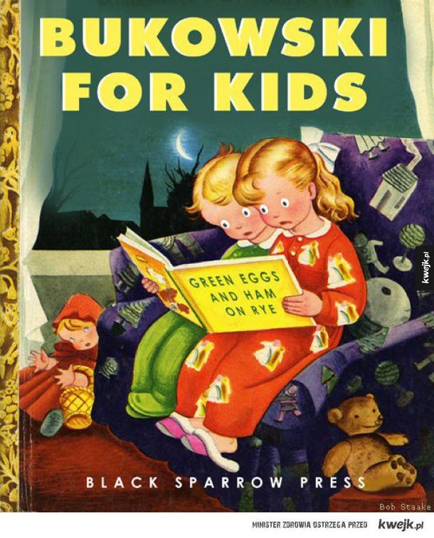 Bukowski dla dzieci