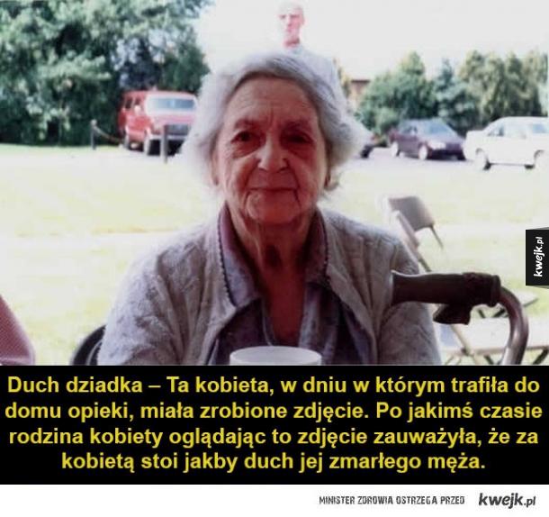 Przerażające historie związane z duchami, które przyprawią cię o dreszcze! - Duch dziadka – Ta kobieta, w dniu w którym trafiła do domu opieki, miała zrobione zdjęcie. Po jakimś czasie rodzina kobiety oglądając to zdjęcie zauważyła, że za kobietą stoi jakby duch jej zmarłego męża.
