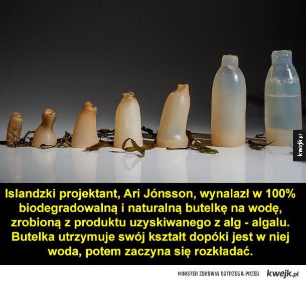 Islandzki projektant, Ari Jónsson, wynalazł w 100% biodegradowalną i naturalną butelkę na wodę, zrobioną z produktu uzyskiwanego z alg - algalu. Butelka utrzymuje swój kształt dopóki jest w niej woda, potem zaczyna się rozkładać.