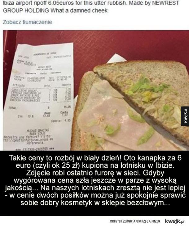 Nie wygląda zbyt apetycznie - Takie ceny to rozbój w biały dzień! Oto kanapka za 6 euro (czyli ok 25 zł) kupiona na lotnisku w Ibizie. Zdjęcie robi ostatnio furorę w sieci. Gdyby wygórowana cena szła jeszcze w parze z wysoką jakością... Na naszych lotniskach zresztą nie jest lepiej - w