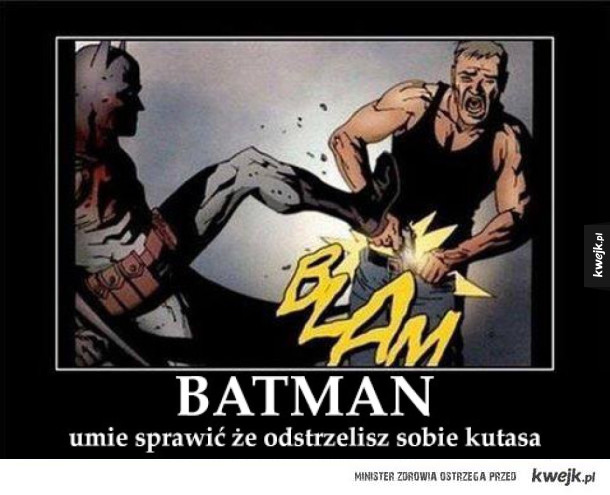 Nie zadzieraj z Batmanem