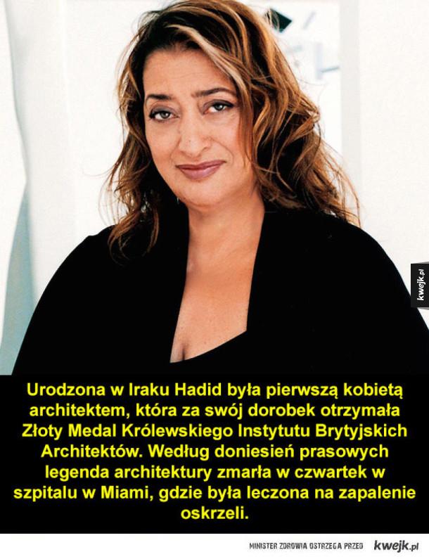 Zaha Hadid nie żyje.