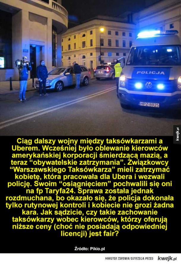 Warszawscy taksówkarze vs. Uber - Ciąg dalszy wojny między taksówkarzami a Uberem. Wcześniej było oblewanie kierowców amerykańskiej korporacji śmierdzącą mazią, a teraz
