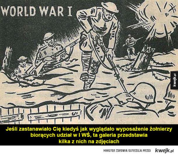 Wyposażenie żołnierzy I Wojny Światowej