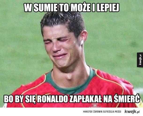 Płacz, Ronaldo, płacz