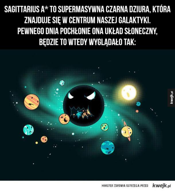 Sagittarius A* to supermasywna czarna dziura, która znajduje się W centrum naszej galaktyki.  pewnego dnia pochłonie ona układ słoneczny