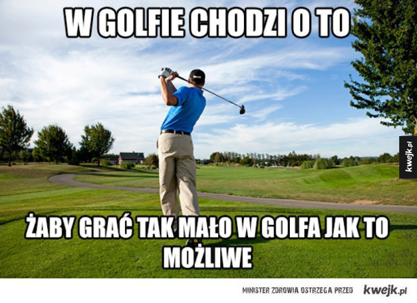 W golfie chodzi o to