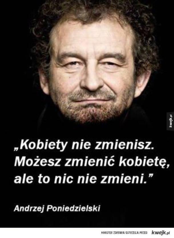Mądre słowa Andrzeja Poniedzielskiego